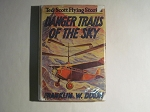Danger Trails Of The Sky or Ted Scott's Great Mountain Climb by Franklin W. Dixon - 1st Edition - 1931