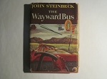 The Wayward Bus by John Steinbeck - 1st Edition - 1947